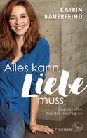 Katrin Bauerfeind: Alles kann, Liebe muss ★★★★