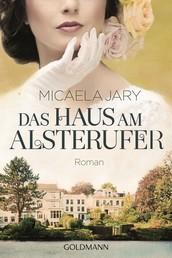 Das Haus am Alsterufer - Roman -