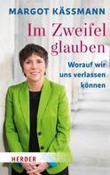 Margot Käßmann: Im Zweifel glauben ★★★★