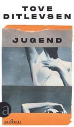 Jugend - Teil 2 der Kopenhagen-Trilogie