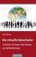Gary Thomas: Die virtuelle Katastrophe ★★★★★