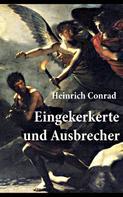 Heinrich Conrad: Eingekerkerte und Ausbrecher