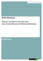 Maurice Godeliers Versuch einer universalen Theorie der Wirtschaftsformen