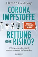 Clemens G. Arvay: Corona-Impfstoffe: Rettung oder Risiko? ★★★★
