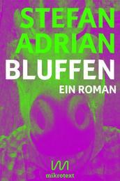 Bluffen - Ein Roman