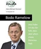 Heinz Michael Vilsmeier: Bodo Ramelow: Jetzt habe ich das Gefühl, dass über allem etwas Bleiernes liegt.