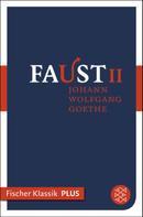 Johann Wolfgang von Goethe: Faust II