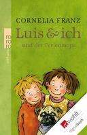 Cornelia Franz: Luis & ich und der Ferienmops