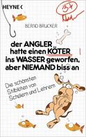 Bernd Brucker: Der Angler hatte einen Köter ins Wasser geworfen, aber niemand biss an ★★★