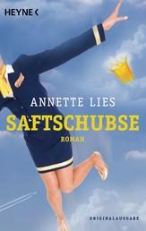Saftschubse - Roman