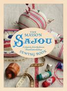 Lucinda Ganderton: The Maison Sajou Sewing Book ★★★