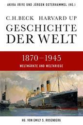 Geschichte der Welt 1870-1945 - Weltmärkte und Weltkriege