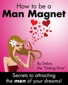 """Debra the """"Dating Diva"""": How to be a Man Magnet ★★★★"""
