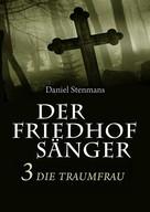 Daniel Stenmans: Der Friedhofsänger 3: Die Traumfrau ★★★★