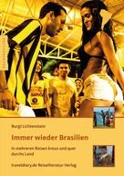 Burgl Lichtenstein: Immer wieder Brasilien