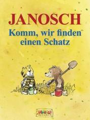 Komm, wir finden einen Schatz - Die Geschichte, wie der kleine Tiger und der kleine Bär das Glück der Erde suchen