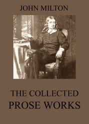 The Collected Prose Works of John Milton