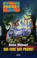 Achim Mehnert: Raumschiff Promet - Von Stern zu Stern 15: Das Ende der Promet ★★★★★