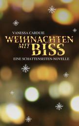 Weihnachten mit Biss - Eine Schattenseiten-Novelle
