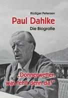 Rüdiger Petersen: Paul Dahlke