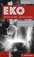 Karl Döring: EKO Stahl für die DDR - Stahl für die Welt ★★★★★