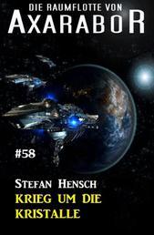 Die Raumflotte von Axarabor #58: Krieg um die Kristalle