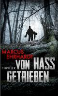 Marcus Ehrhardt: Von Hass getrieben ★★★★