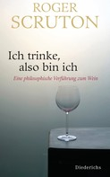 Roger Scruton: Ich trinke, also bin ich ★★★