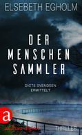Elsebeth Egholm: Der Menschensammler ★★★★