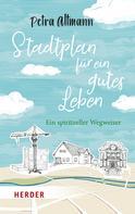 Petra Altmann: Stadtplan für ein gutes Leben ★★★★