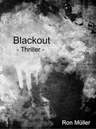 Ron Müller: Blackout