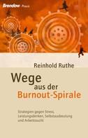 Reinhold Ruthe: Wege aus der Burnout-Spirale ★