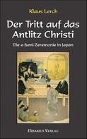 Klaus Lerch: Der Tritt auf das Antlitz Christi
