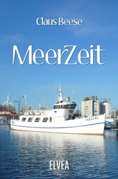 MeerZeit - Geschichten und Gedichte von Küste und See