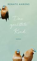 Renate Ahrens: Das gerettete Kind ★★★★