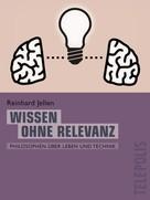 Reinhard Jellen: Wissen ohne Relevanz (Telepolis)