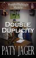Paty Jager: Double Duplicity: A Shandra Higheagle Mystery