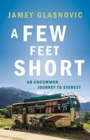 Jamey Glasnovic: A Few Feet Short