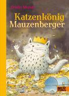Erwin Moser: Katzenkönig Mauzenberger ★★★★