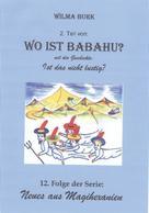 Wilma Burk: Wo Ist Babahu? 2. Teil