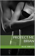Allie Kinsley: Protect Me - Brian ★★★★