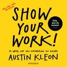 Austin Kleon: Show Your Work! ★★★★