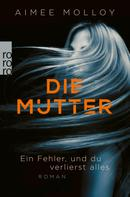 Aimee Molloy: Die Mutter ★★★★