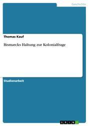 Bismarcks Haltung zur Kolonialfrage
