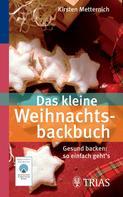 Kirsten Metternich: Das kleine Weihnachtsbackbuch