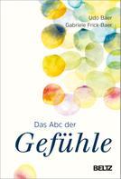Udo Baer: Das Abc der Gefühle