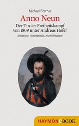 Anno Neun - Der Tiroler Freiheitskampf von 1809 unter Andreas Hofer