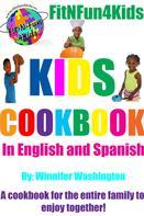 Winnifer Washington: FitNFun4Kids Kids Cookbook