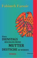 Fahimeh Farsaie: Eines Dienstags beschloss meine Mutter Deutsche zu werden ★★★★