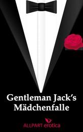 Gentleman Jack's Mädchenfalle